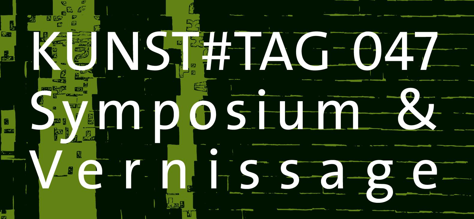 KUNST#TAG 047 Symposium und Vernissage