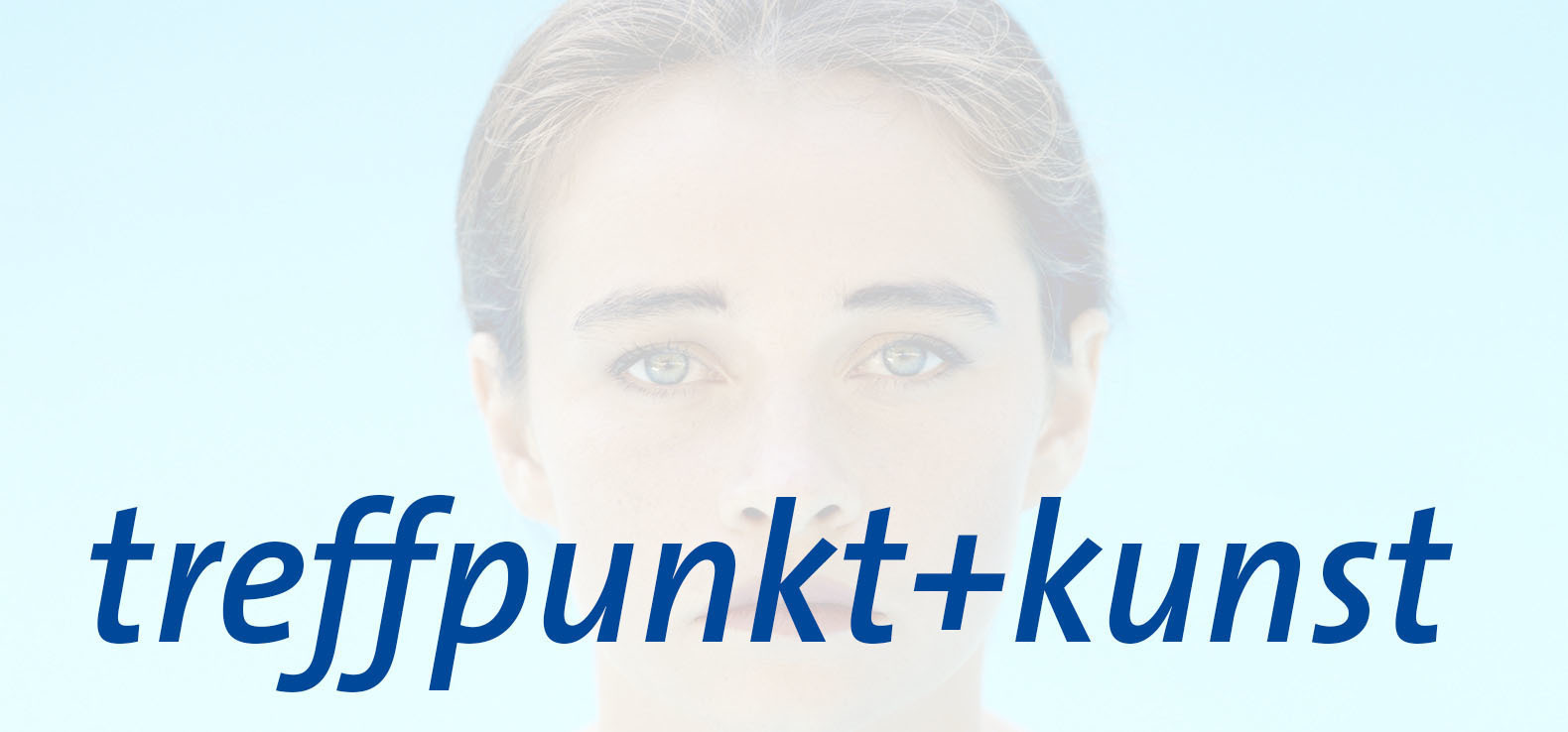 treffpunkt+kunst: IN YOUR FACE