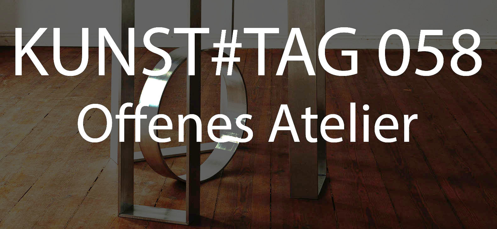 KUNST#TAG 058 Offenes Atelier