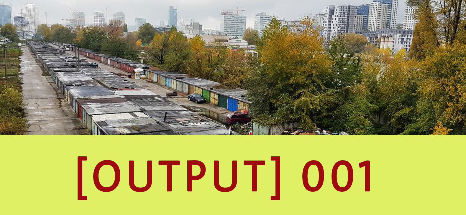 OUTPUT 001: Alexis Dworsky